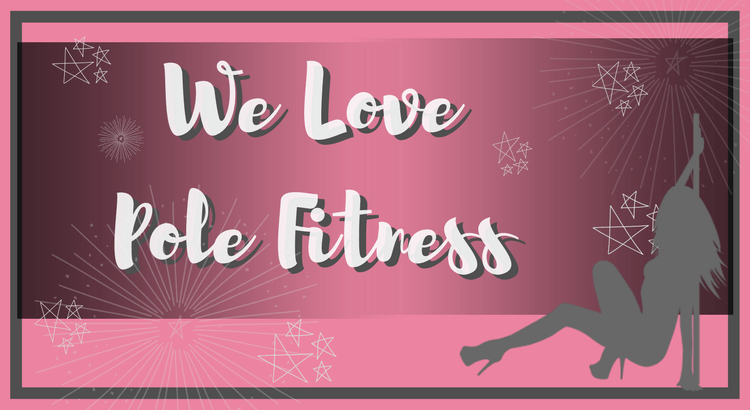 We Love Pole Fitness - Pole Dancing and Fitness Inspiration