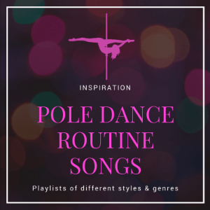 pole dance routine songs to inspire your next routine