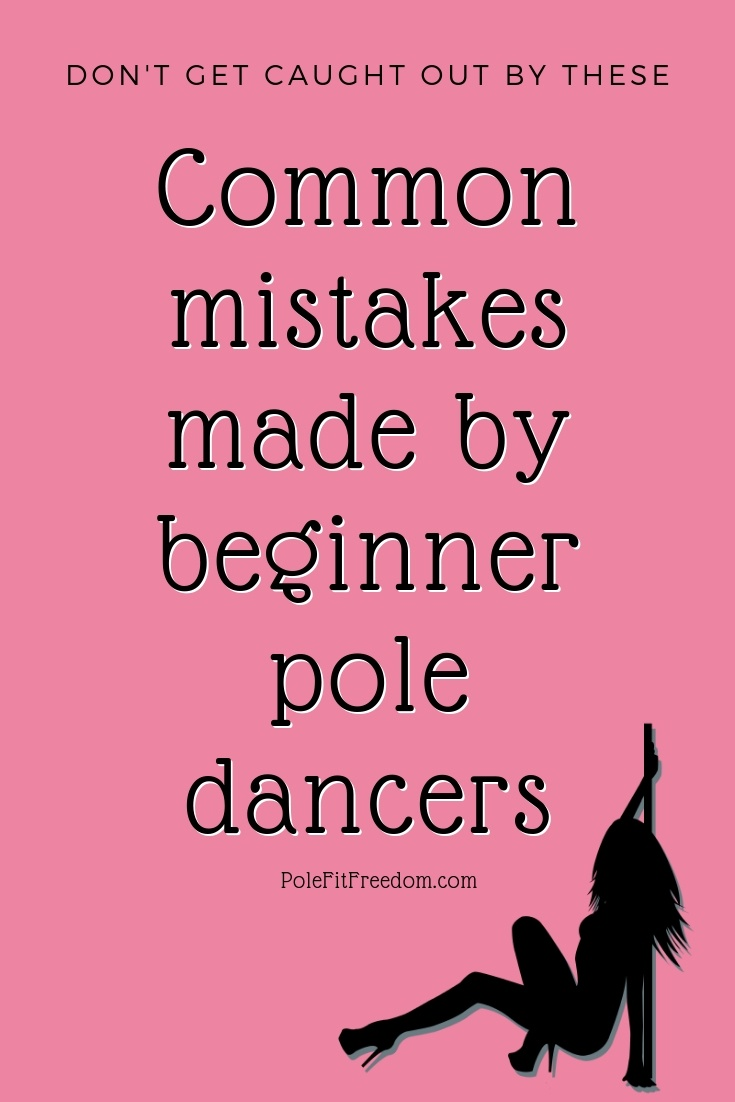 Avoid these common pole dancing mistakes! Advice for beginner pole dancers