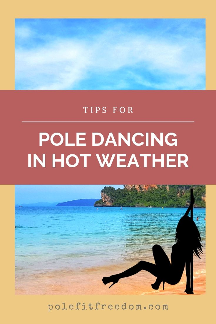 Pole Dancing in Hot weather