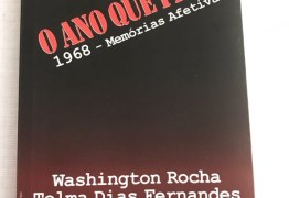 """Livro """"O ANO QUE FICOU – 1968 Memórias Afetivas"""", será debatido hoje no CEJUS – Por Rui Galdino Filho"""
