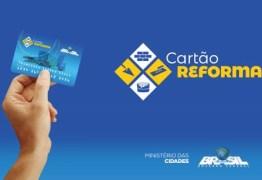 Cartão-reforma do Governo Federal beneficiará 159 famílias em Patos