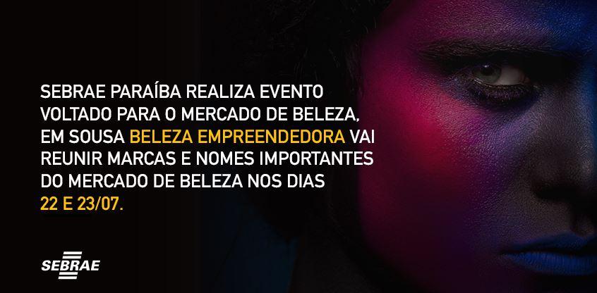 sebrae - Sebrae Paraíba realiza evento voltado para o mercado de beleza, em Sousa