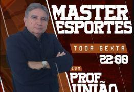 Professor União estreia seu novo programa, o Master Esportes, nesta sexta-feira