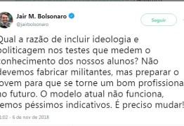'NÃO DEVEMOS FABRICAR MILITANTES' Bolsonaro volta a criticar prova do Enem no Twitter
