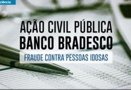 VIOLAÇÃO DE DIREITOS: MP pede condenação do Bradesco em R$ 200 milhões por fraude contra idosos