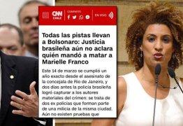 CNN CHILE: 'Todas as pistas que levam a Bolsonaro; Justiça brasileira ainda não esclarece quem mandou matar Marielle'