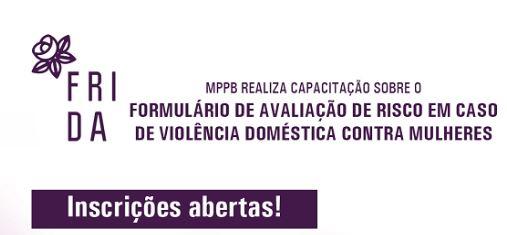frida - Ministério Público promove capacitação para ferramenta de prevenção à violência doméstica