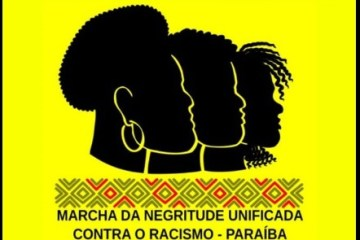 LUTA PERMANENTE: 'Marcha da Negritude Unificada da Paraíba' acontece nesta terça-feira em JP