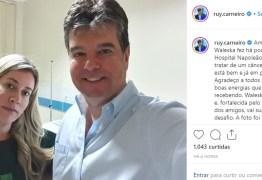 Esposa de Ruy Carneiro descobre câncer e passa por cirurgia em JP