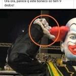 palhaco lula - O palhaço gigante de escola de samba do Rio de Janeiro tinha só 9 dedos?