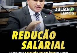 Por conta do Covid-19, Julian sai em defesa da redução de salários de todos os agentes públicos