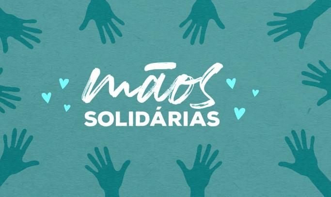 maos solidarias - MÃOS SOLIDÁRIAS: Sistema Arapuan lança campanha para ajudar pessoas em situação de vulnerabilidade social