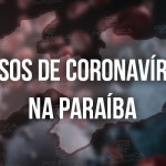 WhatsApp Image 2020 06 02 at 18.49.35 6 - CORONAVÍRUS: Paraíba confirma 1.651 novos casos de Covid-19 e 27 óbitos