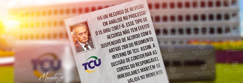 WhatsApp Image 2020 07 24 at 22.48.09 - 'SEM EFEITO SUSPENSIVO': TCU não decidiu sobre recurso e Cícero continua em lista de 'contas irregulares com implicância eleitoral'; LEIA NOTA