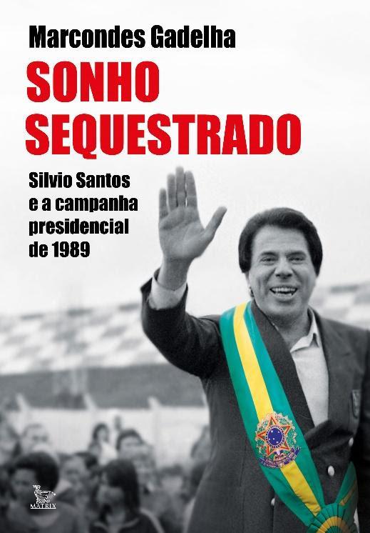 livro silvio santos - Paraibano lança livro com bastidores da candidatura de Silvio Santos à presidência da República em 1989