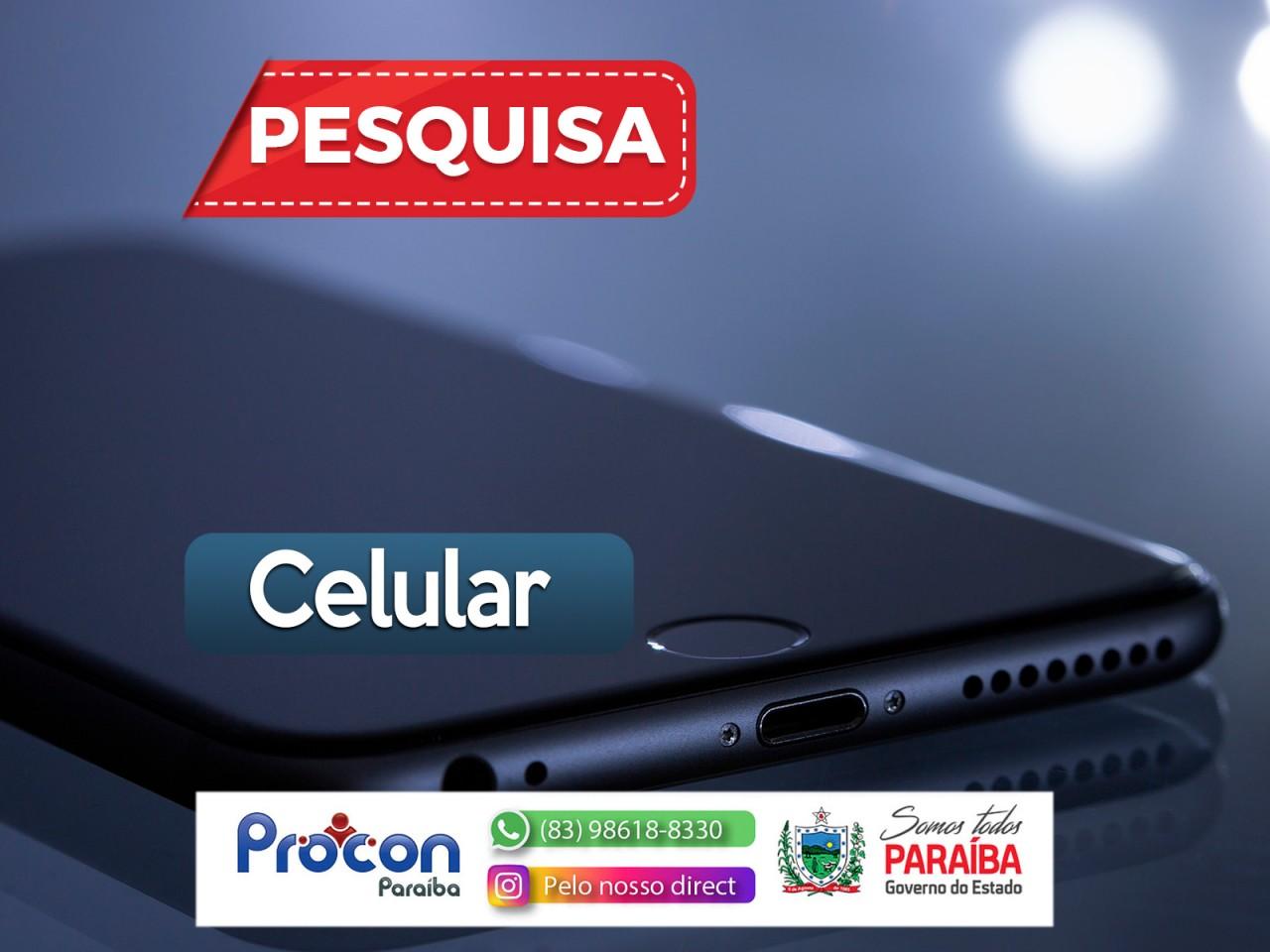 PESQUISA CELULAR - Procon-PB divulga pesquisa de preço de celular em estabelecimentos de João Pessoa - CONFIRA
