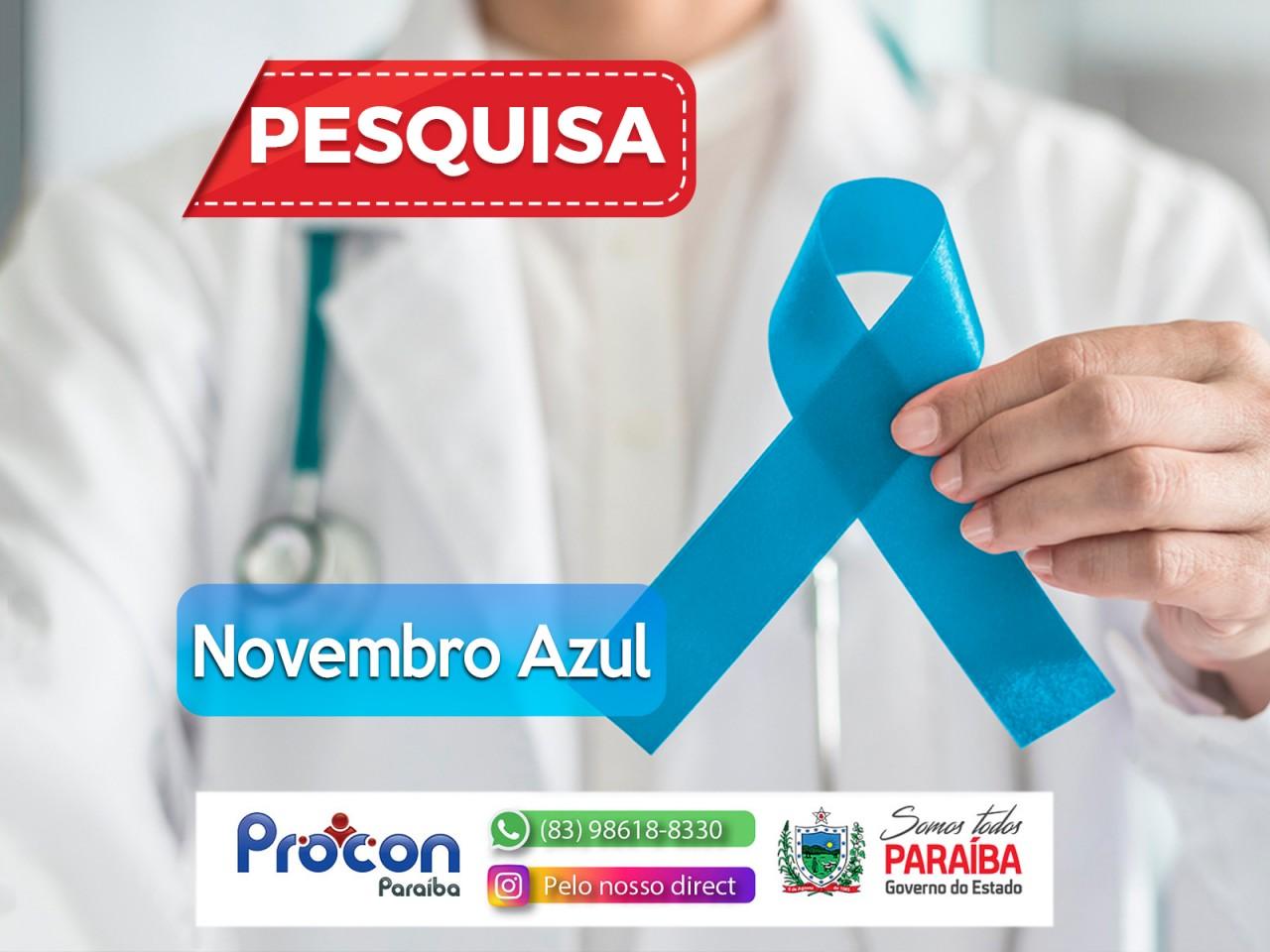 PESQUISA PROCON PB novembro azul - NOVEMBRO AZUL: Procon-PB realiza pesquisa de exames clínicos, laboratoriais e consultas médicas para o homem - CONFIR