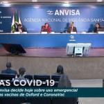 ANVISA REUNIÃO - COVID-19: Anvisa inicia reunião para decidir sobre uso emergencial de vacinas; ASSISTA AO VIVO