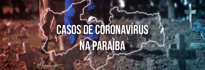 casos coronavirus - BOLETIM: Com 18 mortes, João Pessoa e Campina Grande acumulam 66% dos novos óbitos por Covid-19 - VEJA DADOS