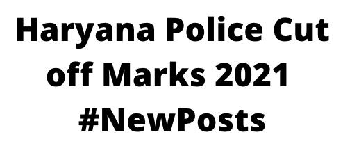 Haryana Police Cut off Marks 2021