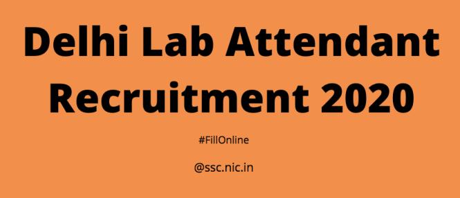 Delhi Lab Attendant Recruitment 2020