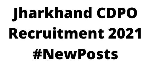 JharkhandCDPORecruitment 2021