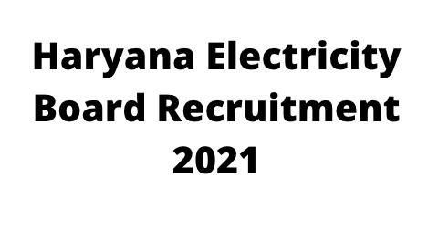 Haryana Electricity Board Recruitment 2021