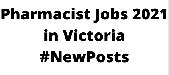 Pharmacist Jobs 2021 in Victoria