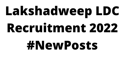 Lakshadweep LDC Recruitment 2022