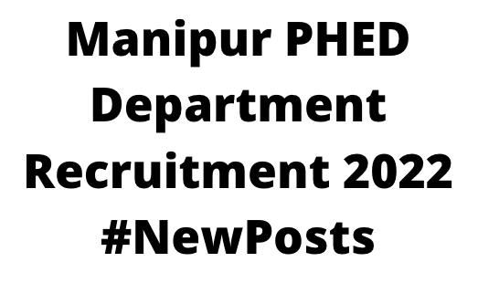 Manipur PHED DepartmentRecruitment 2022
