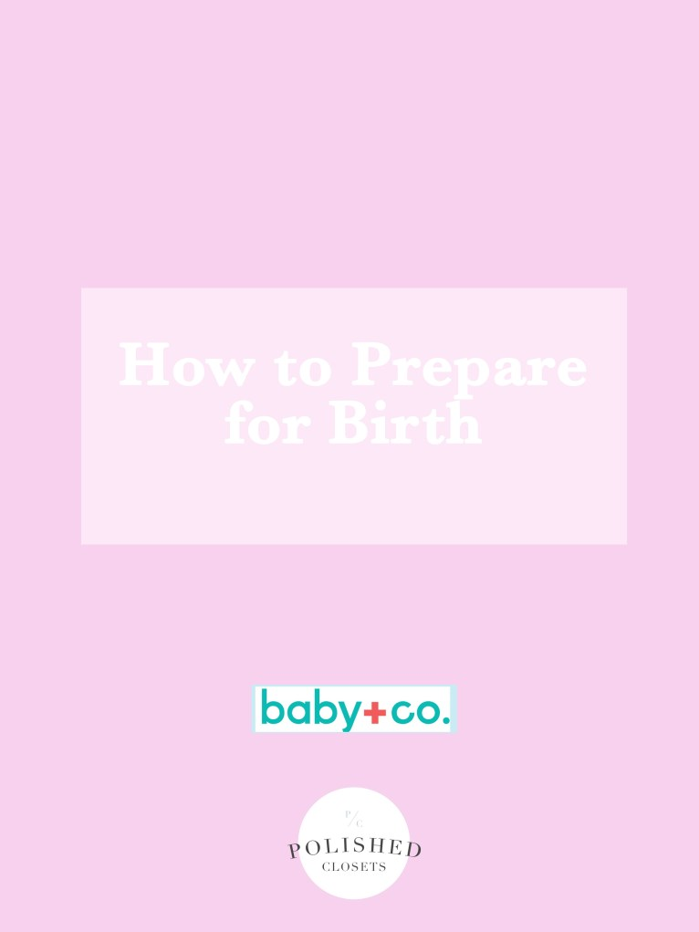 How to Prepare for Birth with Baby and Company by Mom and Lifestyle Blogger Maggie Kern of Polished Closets.
