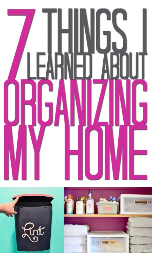 7 Things I Learned About Organizing My Home