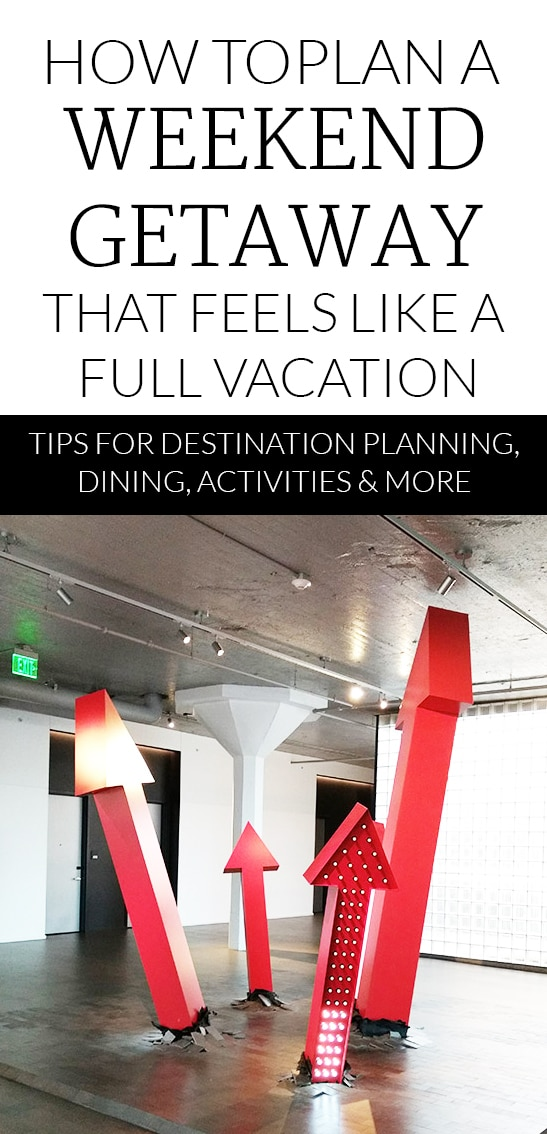 If you need a vacation, this is a must read! All my best travel tips for making a short weekend getaway feel like a full vacation that leaves you recharged! Destination planning, hotel selection, food, and activites are all covered.