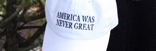"""America Was Never Great""Cap Causes Controversy"