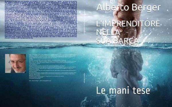 Alberto Berger : l'imprenditore e la buona economia