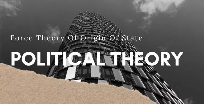 Force Theory Of Origin Of State