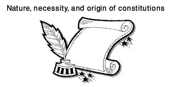 Nature, necessity, and origin of constitutions
