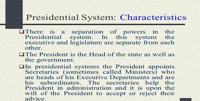 Characteristics of the Presidential System
