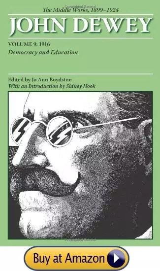 The Middle Works of John Dewey, Volume 9, 1899-1924: Democracy and Education by John Dewey (Author), Jo Ann Boydston (Editor), Dr. Sidney Hook Ph.D. (Introduction)
