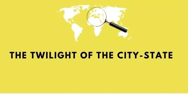 The Twilight of the City-State