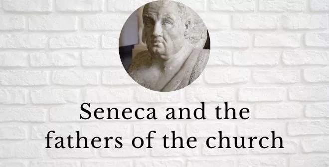 Seneca and the fathers of the church