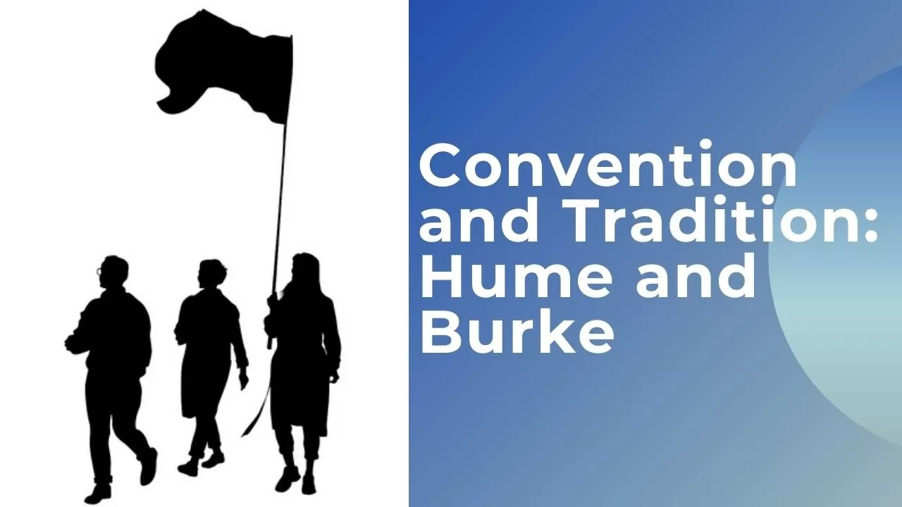 Convention and Tradition: Hume and Burke