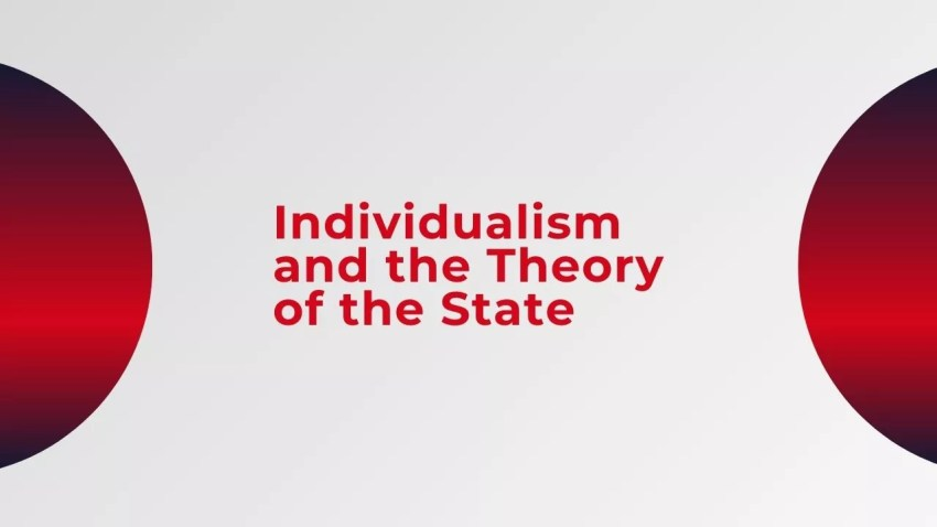 Individualism and the Theory of the State