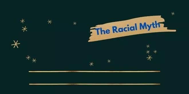 The Racial Myth
