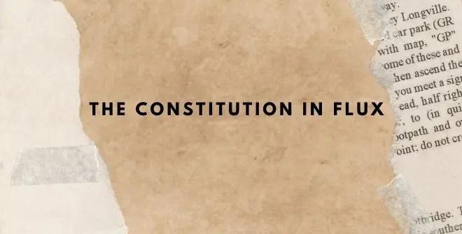 The Constitution in Flux