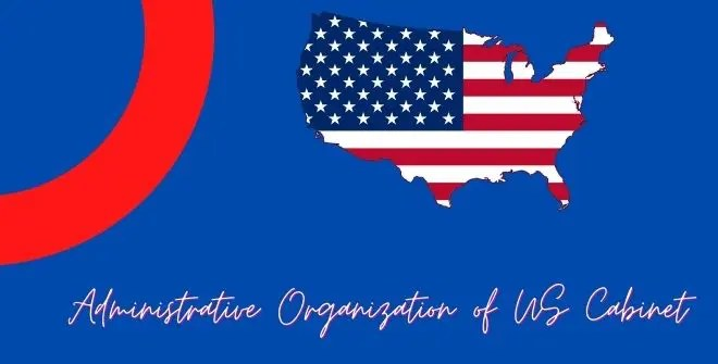 Administrative Organization of US Cabinet