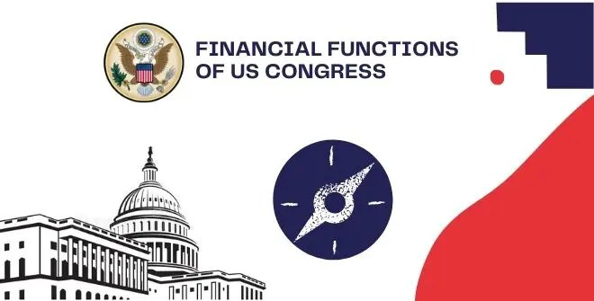 Financial and General Functions of US Congress