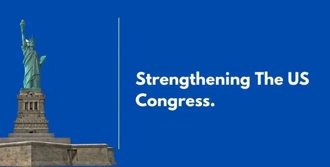 Strengthening The US Congress