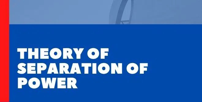 Theory of Separation of Power